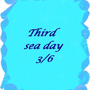 Third Sea day
