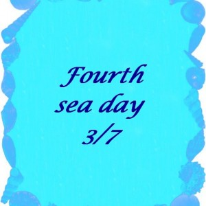 Fourth Sea day